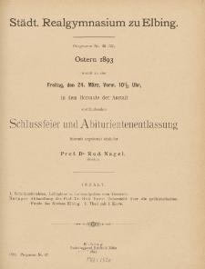 Städt. Realgymnasium zu Elbing. Programm Nr. 33 (55). Ostern 1893