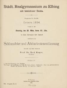 Städt. Realgymnasium zu Elbing mit lateinloser Sexta. Programm Nr. 34 (56). Ostern 1894