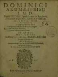 Dominici Arumaei Frisii J.U.D. professoris ... Disputationes ad praecipuas pandectarum et Codicis leges, ad consuetudines...