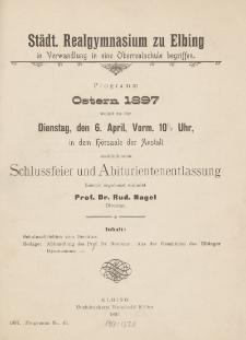 Städt. Realgymnasium zu Elbing in Verwandlung in einer Oberrealschule begriffen. Programm Ostern 1897