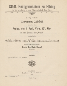 Städt. Realgymnasium zu Elbing in Verwandlung in eine Oberrealschule begriffen. Programm Ostern 1898