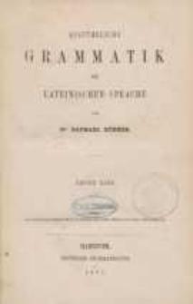 Ausführliche Grammatik der Lateinischen Sprache. Bd. 1