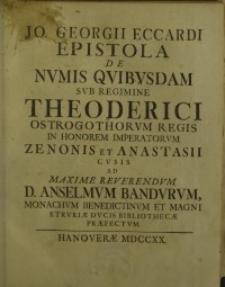 Epistola de numis quibusdam sub regimine Theoderici Ostrogothorum regis in honorem imperatorum Zenonis Et Anastasii cusis ad ...
