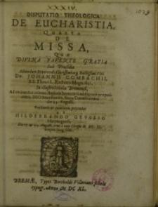 Disputatio theologica de Eucharistia, quarta de Missa, que divina favente gratia, sub praesidio ...