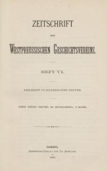 Zeitschrift des Westpreußischen Geschichtsvereins, 1882, H. 6