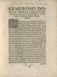 Geaneroso domino Andreae Volano, Rudominensi et Nemesensi capitaneo: domino et amico honora tissimo