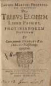 De tribus Elohim ... [T.1, 2] Photinianorum novorum ... Georgii Eniedini ; Photinianorum novorum furoribus... B. Keckermanum ..