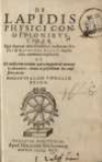 De lapidis physici conditionibus liber. Quo duorum abditissimorum auctorum Gebri et Raimundi Lullii methodica continetur ...