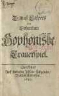 Sophonisbe: Trauerspiel [Sophonisbe ; Cleopatra ; Blumen: Rosen ; Geistliche Gedanken..; Tränen ; Hyacinthen ; Himel=Schlüssel]