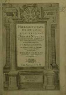 Hierosolymitana Peregrinatio Illustrissimi Domini Nicolai Christophori Radzivili, Ducis in Olika & Nyeswiesz, Comitis in ...