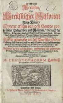 Alt- und Neues Preussen Oder Preussischer Historien Zwey Theile : In derer erstem ...