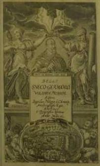 Belli Sveco-Germanici volumen primum ... ad Gloriosissimi Sveciæ Regis, Gustavi Adolphi... T. 1.