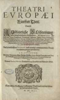 Theatri Europaei, Das ist: Historischer Chronick/ Oder Warhaffter Beschreibung aller fürnehmen und denckwürdigen Geschichten ...1643-1647