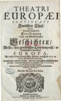 Theatri Europaei, Das ist: Historischer Chronick/ Oder Warhaffter Beschreibung aller fürnehmen und denckwürdigen Geschichten ...1679-1687
