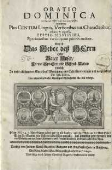 Oratio Dominica πολύγλωττος (polýglōttos)[...] nimirum plus centrum linguis, versionibus[...]= Das ist: Das Gebet deß Herrn ...