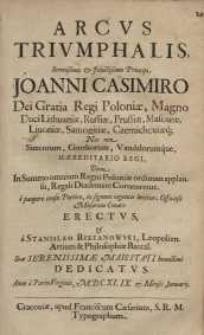 Arcus triumphalis serenissimo et uwictissimo primipi Joanni Casimiro Dei ...