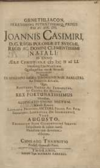 Genethliacon [...] Joannis Casimiri DG regis Poloniae [...] in solemni urbis Thoruniensis panegyri... oblatum...