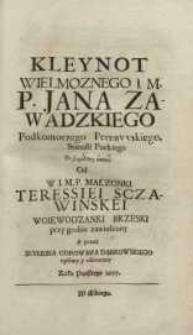 Kleynot Jana Zawadzkiego podkomorzego Pernawskiego, starosti Puckiego [...] od W. S. M. P. małżonki Teressiei Sczawińskiey...