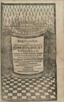 Leich-Procession der Durchläuchtigen Fürsten und Herrn Boguslav Radzivilln ...