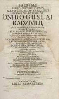 Lacrymae busto luctuosissimo [...] Boguslai Radzivilii, ducis Birsarum et Dubincorum...