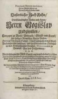 Principem stantem mori decet. Einem Fürsten steht es an wenn Er stehend sterben kann [...] dem Fürsten Boguslav Radziwilln ...