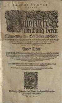 Historische Beschreibung deren namhafftigsten, geistlichen und weltlichen Geschichten, so sich beydes ..T. 2: 1575-1604