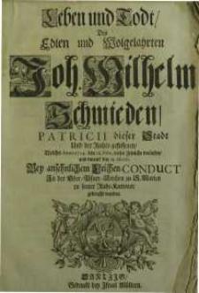 Leben und Todt, des Edlen und [...]Joh. Wilhelm Schmieden…
