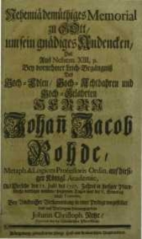 Nehemia demüthiges Memorial zu Gott um sein gnädiges Andencken [...] Herrn Johan Jacob Rohde ...