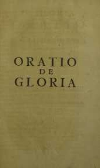 De gloria oratio pro gloriola consequenda favoreque emerendo in Gymnasio Gedanensi [...] publice recitata [...]