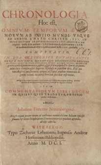 Chronologia : Hoc est, Omnium Temporum Et Annorum Ab Initio Mundi Usque Ad Annum A Nato Christo 1552 ... Item Commentariorum ...