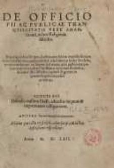 De officio pii ac publicae tranquillitatis vere amantis uiri, in hoc Religionis dissidio