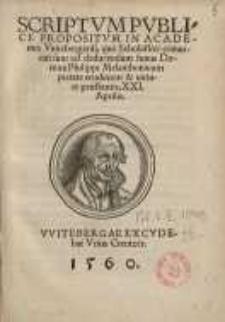 ScriptumScriptum Publice Propositum in Academia Vuitebergensi, quo Scholastici [...] Domini Philippi Melanthonis [...] 21 Aprili