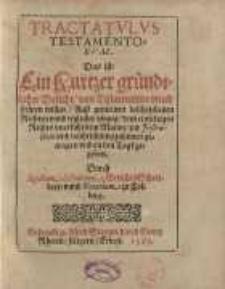 Tractatulus testamentorum: Das ist: Ein Kurtzer gründtlicher Bericht, von Testamenten ...