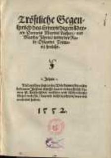 Tröstliche Gegensprüch des Ernwirdigen Herren Doctoris Martini Lutheri, und Matthie Illyrici, wider des Rabe Osiandri Primarij..