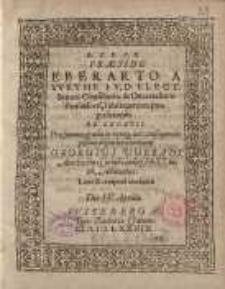 D.F.E.G.G. praeside Eberarto a Weyhe ...De Legatis... Georgius Volradt ...