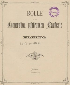 Rolle der Kaufmannschaft von Elbing pro 1880/81