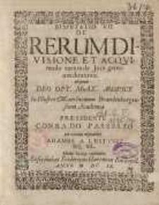 Disputatio VII. De rerumdivisione et acqvirendo ... Conrado Passelio…Adamus a Lestwiz...