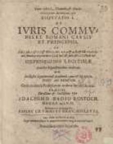 Disputatio I. De iuris communis et romani causis et principiis ...Ioachimo Badio Rostoch...Paulus Crummius Iglav...
