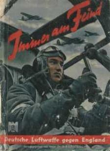 Immer am Feind. Deutsche Luftwaffe gegen England