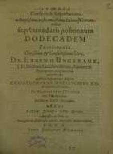 Consensu & Adprobatione Amplissimi in florentissima Salana ICtorum Ordinis sequentem Iuris positionum Dodecadem
