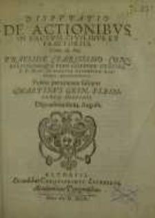 Disputatio de actionibus in factum civilibus et praetoriis ...
