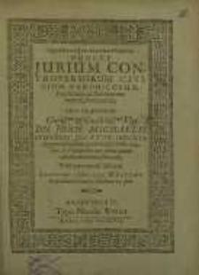 Huncce Iurium Controversorum Civilium, Canonicorum, Feudalium, ac Publicorum Imperii, Fasciculum, Sub Praesidio ... Dn. Joan. Michaelis Beutheri ...