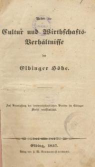 Ueber die Cultur und Wirthschafts-Verhältnisse der Elbinger Höhe