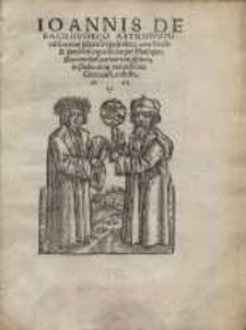 Ioannis de Sacrobosco astronomi Astronomi celeberrinii sphericu[m] opusculum, cum lucida & familiari expositione per Mattheum ..