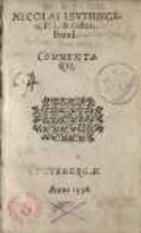 Nicolai Leuthingeri, P[oetae] L[aureati] et Histor[ici] Brand[enburgensis] Commentarii. Partis VI. ; Libri I-III.