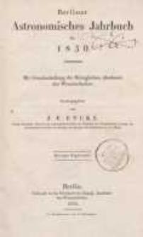 Astronomisches Jahrbuch für das Jahr 1830: nebst einer Sammlung der neuesten in die astronomischen ...