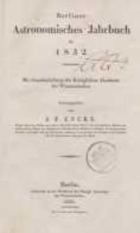 Astronomisches Jahrbuch für das Jahr 1832: nebst einer Sammlung der neuesten in die astronomischen ...