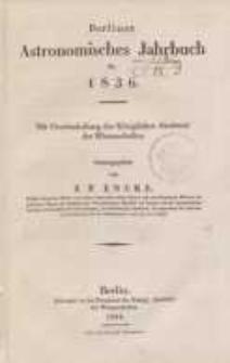 Astronomisches Jahrbuch für das Jahr 1836: nebst einer Sammlung der neuesten in die astronomischen ...