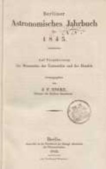 Astronomisches Jahrbuch für das Jahr 1845: nebst einer Sammlung der neuesten in die astronomischen ...