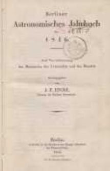 Astronomisches Jahrbuch für das Jahr 1846: nebst einer Sammlung der neuesten in die astronomischen ...